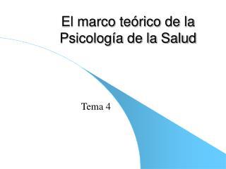 El marco te rico de la Psicolog a de la Salud