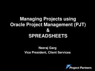 Managing Projects using  Oracle Project Management PJT  SPREADSHEETS