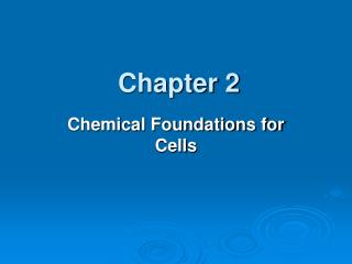 Chemical Foundations for Cells