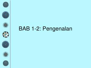 BAB 1-2: Pengenalan
