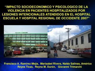 IMPACTO SOCIOECONOMICO Y PSICOLOGICO DE LA VIOLENCIA EN PACIENTES HOSPITALIZADOS POR LESIONES INTENCIONALES ATENDIDOS E