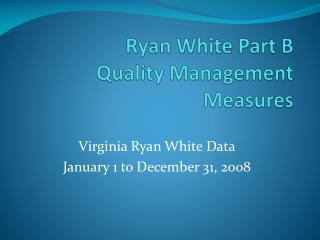 Ryan White Part B  Quality Management Measures