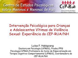 Interven  o Psicol gica para Crian as e Adolescentes V timas de Viol ncia Sexual: Experi ncia do CEP-RUA