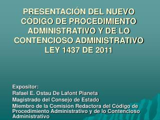 PRESENTACI N DEL NUEVO C DIGO DE PROCEDIMIENTO ADMINISTRATIVO Y DE LO CONTENCIOSO ADMINISTRATIVO LEY 1437 DE 2011