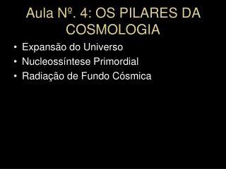 Aula N . 4: OS PILARES DA COSMOLOGIA
