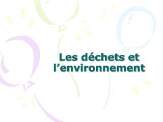 Les d chets et l environnement