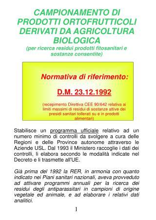 CAMPIONAMENTO DI PRODOTTI ORTOFRUTTICOLI DERIVATI DA AGRICOLTURA BIOLOGICA per ricerca residui prodotti fitosanitari e s