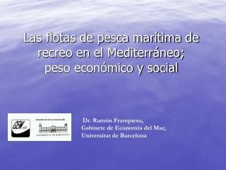 Las flotas de pesca mar tima de recreo en el Mediterr neo; peso econ mico y social