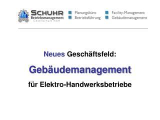Neues Gesch ftsfeld: Geb udemanagement f r Elektro-Handwerksbetriebe