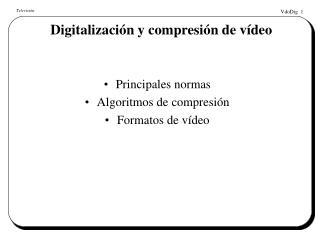 Digitalizaci n y compresi n de v deo
