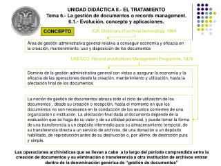 UNIDAD DID CTICA II.- EL TRATAMIENTO Tema 6.- La gesti n de documentos o records management. 6.1.- Evoluci n, concepto y