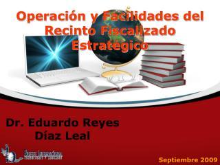 Operaci n y Facilidades del Recinto Fiscalizado Estrat gico