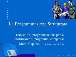 La Programmazione Strutturata
