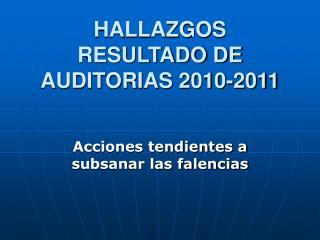 HALLAZGOS RESULTADO DE AUDITORIAS 2010-2011