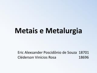 Metais e Metalurgia