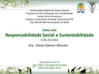 Universidade Federal de Santa Catarina Programa de P s Gradua  o em Contabilidade Centro S cio-Econ mico Campus Universi