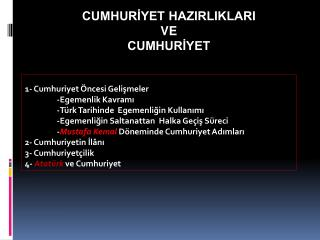 1- Cumhuriyet  ncesi Gelismeler  -Egemenlik Kavrami  -T rk Tarihinde  Egemenligin Kullanimi  -Egemenligin Saltanattan  H