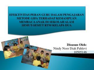 Disusun Oleh: Nindy Noor Diah Pahlevi 10505146