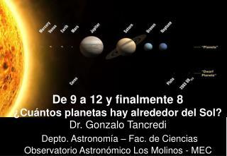 Dr. Gonzalo Tancredi  Depto. Astronom a   Fac. de Ciencias Observatorio Astron mico Los Molinos - MEC
