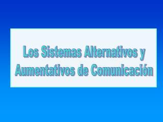 Los Sistemas Alternativos y Aumentativos de Comunicaci n