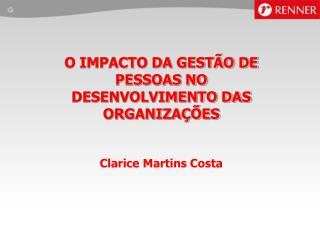 O IMPACTO DA GEST O DE PESSOAS NO DESENVOLVIMENTO DAS  ORGANIZA  ES    Clarice Martins Costa