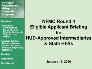 NFMC Round 4 Eligible Applicant Briefing  for HUD-Approved Intermediaries   State HFAs   January 12, 2010