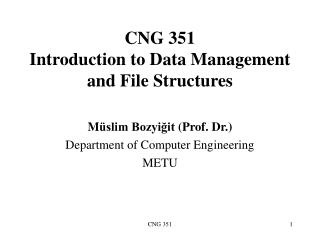 CNG 351  Introduction to Data Management and File Structures