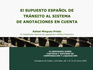 VI SEMINARIO SOBRE    CUSTODIA Y SISTEMAS DE    COMPENSACI N Y LIQUIDACI N    Cartagena de Indias, Colombia, del 7 al 10