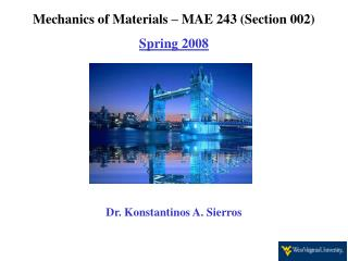 Mechanics of Materials   MAE 243 Section 002 Spring 2008