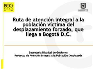 Ruta de atenci n integral a la poblaci n v ctima del desplazamiento forzado, que llega a Bogot  D.C.