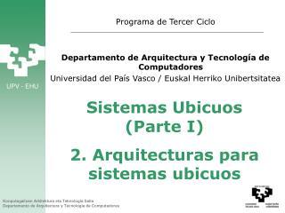 Sistemas Ubicuos Parte I  2. Arquitecturas para sistemas ubicuos