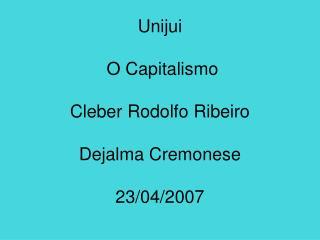 Unijui   O Capitalismo  Cleber Rodolfo Ribeiro  Dejalma Cremonese  23