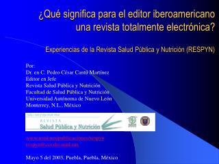 Qu  significa para el editor iberoamericano una revista totalmente electr nica  Experiencias de la Revista Salud P blic