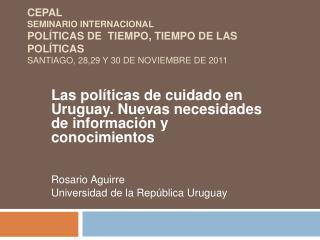 CEPAL  Seminario Internacional Pol ticas de  tiempo, tiempo de las pol ticas Santiago, 28,29 y 30 de noviembre de 2011