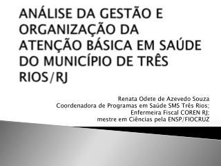 AN LISE DA GEST O E ORGANIZA  O DA ATEN  O B SICA EM SA DE DO MUNIC PIO DE TR S RIOS