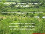 MANEJO HOLISTA DE LOS RECURSOS NATURALES  UNA OPCION PARA PEQUE OS PRODUCTORES DE LA HUASTECA VERACRUZANA