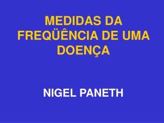 MEDIDAS DA FREQ  NCIA DE UMA DOEN A  NIGEL PANETH
