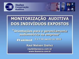 MONITORIZA  O  AUDITIVA  DOS INDIV DUOS EXPOSTOS   Orienta  es para o gerenciamento audiom trico na empresa