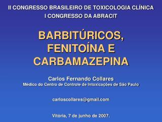 BARBIT RICOS, FENITO NA E CARBAMAZEPINA