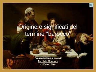 Origine e significati del termine  barocco