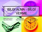 BILGI ALMA - BILGI VERME