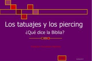 Los tatuajes y los piercing   Qu  dice la Biblia