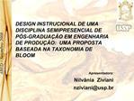 DESIGN INSTRUCIONAL DE UMA DISCIPLINA SEMIPRESENCIAL DE P S-GRADUA  O EM ENGENHARIA DE PRODU  O:  UMA PROPOSTA BASEADA N