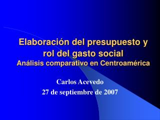 Elaboraci n del presupuesto y  rol del gasto social  An lisis comparativo en Centroam rica