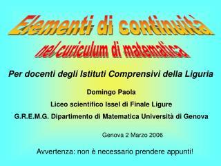 Domingo Paola Liceo scientifico Issel di Finale Ligure G.R.E.M.G. Dipartimento di Matematica Universit  di Genova
