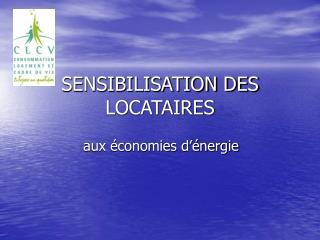 SENSIBILISATION DES LOCATAIRES