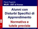 Flavio Fogarolo MIUR - UST di Vicenza