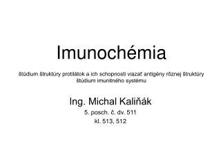 Imunoch mia   t dium  trukt ry protil tok a ich schopnosti viazat antig ny r znej  trukt ry  t dium imunitn ho syst mu