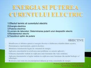 1.Efectul termic al curentului electric 2.Energia electrica 3.Puterea electrica 5.Lucrare de laborator: Determinarea put
