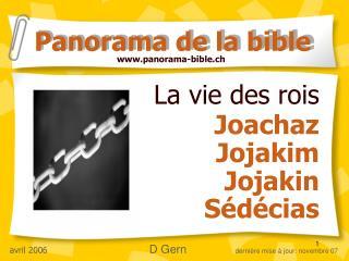 La vie des rois  Joachaz Jojakim Jojakin S d cias